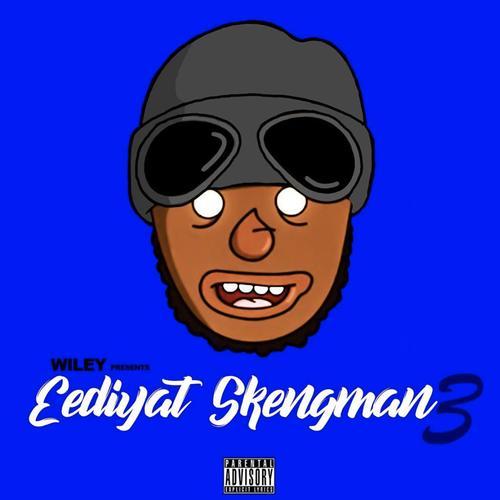 Wiley - Eediyat Skengman 3