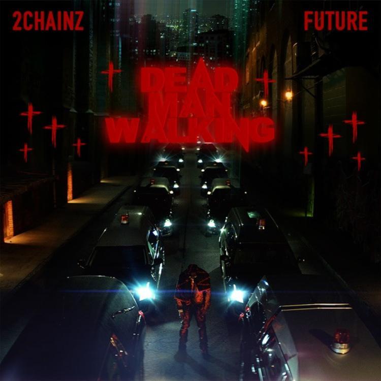 2 Chainz - Dead Man Walking Ft Future Mp3 Download