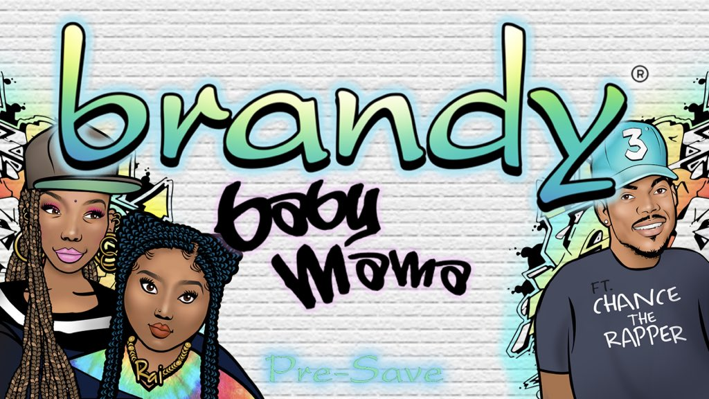 Brandy Baby Mama Ft Chance The Rapper
